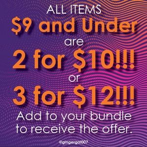 All $9 and under items are 2 for $10 or 3 for $12!